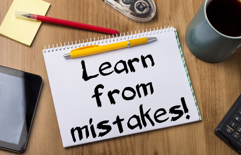 learn from mistakes On the surface, some mistakes might seem like the end of the world, however, below the surface they present you with the perfect opportunity to learn, to grow and to improve yourself think back to all the mistakes you made in life and consider how they have strengthened your character and ability.